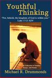 Youthful Thinking, Michael R. Drummonds, 0595474225
