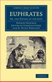 Euphrates : Or, the Waters of the East, Vaughan, Thomas, 1108044220