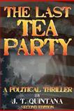 The Last Tea Party, J. T. Quintana, 1477634223
