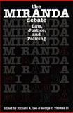 The Miranda Debate : Law, Justice, and Policing, , 1555534228