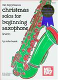Christmas Solos for Beginning Saxophone, Level 1, Mike Buerk, 1562224220