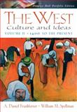 The West Vol. 2 : Culture and Ideas, 1400 to the Present: Portfolio Edition, Frankforter, A. Daniel and Spellman, William M., 0130984221
