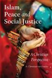 Islam, Peace and Social Justice : A Christian Perspective, Van Gorder, A. Christian, 0227174224