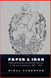 Paper and Iron : Hamburg Business and German Politics in the Era of Inflation, 1897-1927, Ferguson, Niall, 0521894220
