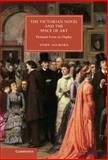 The Victorian Novel and the Space of Art : Fictional Form on Display, Gilmore, Dehn, 1107044227