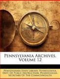 Pennsylvania Archives, State Librar Pennsylvania State Library, 1149794224