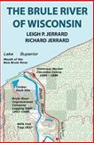 The Brule River of Wisconsin, Leigh Jerrard and Richard Jerrard, 1463694229