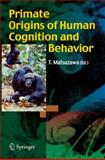 Primate Origins of Human Cognition and Behavior, , 4431094229