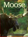 Moose : Behavior, Ecology, Conservation, Geist, Valerius, 0896584224