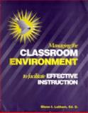 Managing the Classroom Environment to Facilitate Effective Instruction, Latham, Glenn I., 0972574220