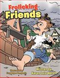 Frolicking Friends, Karen Leis Welsh, 1468564226