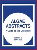 Algae Abstracts : A Guide to the Literature, 1970-1972, , 1475704224
