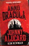Anno Dracula - Johnny Alucard, Kim Newman, 1781164223