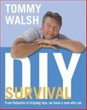 DIY Survival, Tommy Walsh, 0007134223