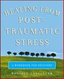 Healing from Post-Traumatic Stress, Monique Lang, 0071494227