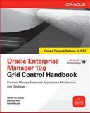 Oracle Enterprise Manager 10g Grid Control Handbook, De Gruyter, Werner and Hart, Matthew, 0071634223