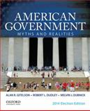 American Government : Myths and Realities, Gitelson, Alan R. and Dudley, Robert L., 0199374228
