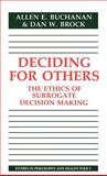 Deciding for Others : The Ethics of Surrogate Decision Making, Buchanan, Allen E. and Brock, Dan W., 052132422X