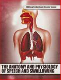 The Anatomy and Physiology of Speech and Swallowing, Culbertson, William and Tanner, Dennis, 0757594220