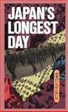 Japan's Longest Day : Surrender - The Last 24 Hours Through Japanese Eyes, Kazutoshi Hando, 0870114220