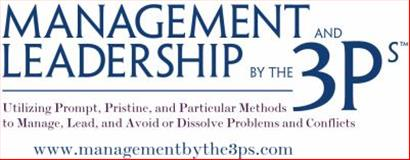 Management and Leadership by The 3Ps : Utlizing prompt, pristine, and particular methods to manage, lead, and avoid or dissolve problems and Conflicts, Williams, Nathaniel J., 0981474225