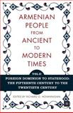 Armenian People from Ancient to Modern Times : Foregin Dominion to Statehood - The Fifteenth Century to the Twentieth Century, Hovannisian, Richard, 140396422X