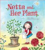 Netta and Her Plant, Ellie B. Gellman, 1467704229