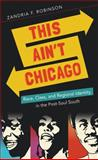This Ain't Chicago, Zandria F. Robinson, 1469614227