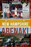A History of the New Hampshire Abenaki, Bruce D. Heald, 162619422X