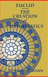 Euclid - The Creation of Mathematics, Artmann, Benno, 0387984232