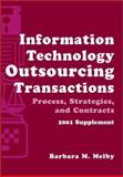 Information Technology Outsourcing Transactions, 2001 Supplement : Process, Strategies, and Contracts (Set with Disk), Halvey, John K. and Melby, Barbara Murphy, 0471414239