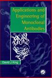 Applications and Engineering of Monoclonal Antibodies, King, D. J., 0748404236