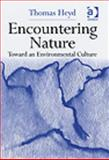 Encountering Nature, Heyd, Thoams, 0754654230