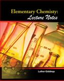 Elementary Chemistry : Lecture Notes, Giddings, Luther, 0757554237