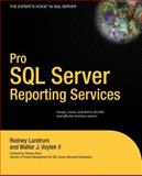 Pro SQL Server Reporting Services, Landrum, Rodney and Voytek, Walter J., II, 1590594231