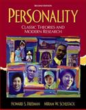 Personality : Classic Theories and Modern Research, Friedman, Howard S. and Schustack, Miriam W., 0205324231