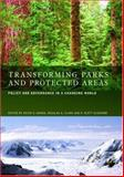 Transforming Parks and Protected Areas : Policy and Governance in a Changing World, , 0415374235