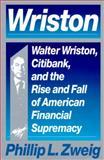 Wriston, Phillip L. Zweig, 0517584239