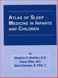 Atlas of Sleep Medicine in Infants and Children, Sheldon, Stephen H. and Detrojan, Mark, 0879934239