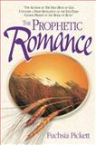 The Prophetic Romance, Fuchsia Pickett, 088419423X