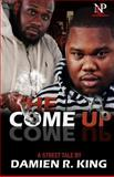The Come Up, Damien R. King, 0989134237