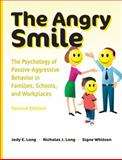 The Angry Smile : The Psychology of Passive-Aggressive Behavior in Families, Schools, and Workplaces, Long, Nicholas James and Long, Jody, 1416404236