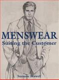 Menswear : Suiting the Customer, Boswell, Suzanne, 0135714230