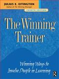 The Winning Trainer : Winning Ways to Involve People in Learning, Eitington, Julius E., 0750674237