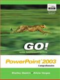 GO! with Microsoft Office PowerPoint 2003 Comprehensive, Gaskin, Shelley and Vargas, Alicia, 0131434233