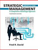 Strategic Management : A Competitive Advantage Approach, Concepts and Cases, David, Fred R., 0132664232