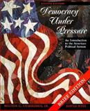 Democracy under Pressure Brief Edition : An Introduction to the American Political System, Cummings, Milton C., Jr. and Wise, David, 0155054236