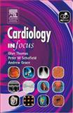 Cardiology in Focus, Grace, Andrew A. and Schofield, Peter M., 0443074232