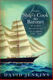From Ship's Cook to Baronet : Sir William Reardon Smith's Life in Shipping, 1856 - 1935, Jenkins, David, 0708324231