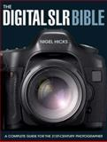 The Digital SLR Bible, Nigel Hicks, 0715324233